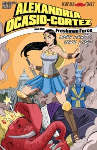 AOC dressed in a Wonder Woman-styled outfit, holds a sword and beckons to another challenger in Alexandria  Ocasio-Cortez and the Freshman Force: New Party Who Dis? (Devil's Due, May 2019)
