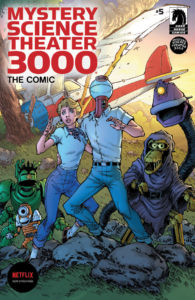 Cover Art for Mystery Science Theater 3000: The Comic #5 Harold Buchholz, Joel Hodgson, Matt McGinnis, Seth Robinson, Mary Robinson, Sharon Volpe, (Writing); Mike Manley, Todd Nauck Jack Pollock, Mimi Simon (Art); Wes Dzioba, Mike Manley, Jack Pollock, Mimi Simon (Colors); Michael Heisler (Letters); Todd Nauck with Wes Dzioba  (Cover) C March 20th, 2019 Dark Horse Comics