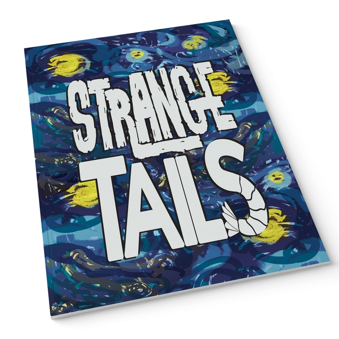 "A mockup of Strange Tails. The cover is reminiscent of Starry Night, blue swirls over impressionistic yellow stars. The title lettering is huge, with ""STRANGE"" and ""TAILS"" on separate lines, and the white text sits in the center of the page. Strange Tails, Claire Connelly, Gab Contreras, Matt Emmons, Liana Kangas, Cardinal Rae, Erica Schultz, 2019."