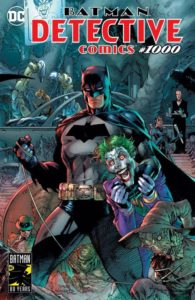 Detective Comics #1000. Brian Michael Bendis, Paul Dini, Warren Ellis and more (Writers); Neal Adams, Greg Capullo, Becky Cloonan and more (Artists); Simon Bowland, Sal Cipriano, Clayton Cowles and more (Letterers); Brad Anderson, David Baron, Jordie Bellaire and more (Colorers). DC Comics. March 27th, 2019.
