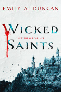 Wicked Saints, Emily A Duncan, Wednesday Books, 2019