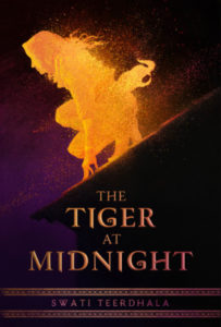 The Tiger At Midnight by Swati Teerdhala, Katherine Tegen Books, 2019