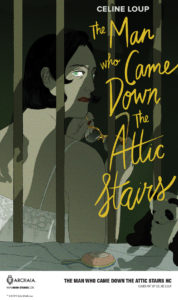 The Man Who Came Down the Attic Stairs, Celine Loup, Archaia, 2019