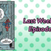 Last Week's Episode: Check One, Two, Three
