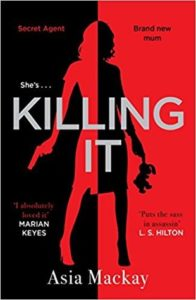 Killing It, Asia Mackay, Zaffre, 2018