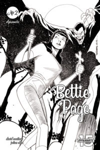 Incentive Cover for Bettie Page Unbound #2 by Julius Ohta. Writer: David Avallone, Covers: Scott Chantler, Julius Ohta, John Royle, David Williams Art: Julius Ohta C May 2019 Dynamite Comics - Black-and-white illustration of Bettie page holding a stake and crucifix as a vampire leaps up behind her