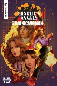 Cover for Charlies Angels/The Bionic Woman #1 - Cameron DeOrdio (writing), Addison Duke (colors), Soo Lee (art), Ron Lesser, Jim Mahfood and Cat Staggs. (covers). Tom Napolitano (Letters); C July 2019 Dynamite Comics - Three women in profile, with a fourth in a full-body action pose
