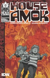 House Amok cover by Shawn McManus. Written by Christopher Sebela and drawn by Shawn McManus. Published by IDW Publishing. May 1, 2019 - Two kids in matching outfits run from a montage of horrors