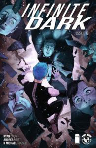 Infinite Dark #6 (Top Cow Comics, May 2019) - A figure with short blue hair seen from the back, against a background of splintered images of people's faces reacting in fear