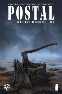 Postal: Deliverance #1 (Top Cow Comics, July 2019) - An axe buriedin a tree stump