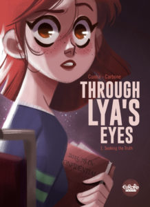 Through Lya's Eyes: Seeking the Truth Cover. Written by Carbone Carbone and drawn by Justine Cunha. Published by Europe Comics. May 15, 2019.