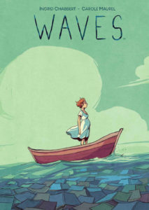 Cover for Waves - Deron Bennet (letterer), Ingrid Chabbert (writer), Edward Gauvin (translator), Carole Maurel (artist) Archaia May 1, 2019 - A young woman in a white dress with short red hair stands on a small, plain dinghy over the ocean