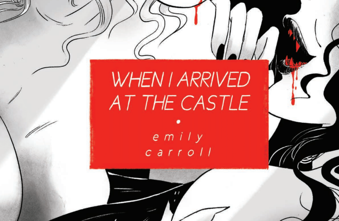 "The cover of Emily Carroll's ""When I Arrived at the Castle,"" showing"