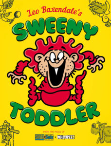 Cover art for Sweeney Toddler: Leo Baxendale (art/lineart/lettering) C Treasury of British Comics/Rebellion April, 2019