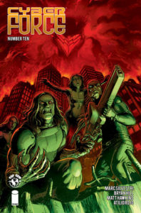 Cyber Force #10 Matt Hawkins (writer), Bryan Hill (writer), Troy Peteri (letterer), Antonio Rojo (artist) May 22, 2019 - Angry figures lit by green light against a dark red cityscape