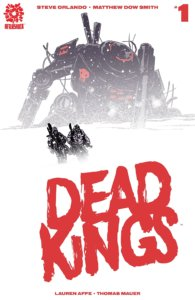 Dead Kings Cover A by Michael Dow Smith. Written by Steve Orlando and drawn by Michael Dow Smith. Published by Aftershock Comics. July 30, 2019.
