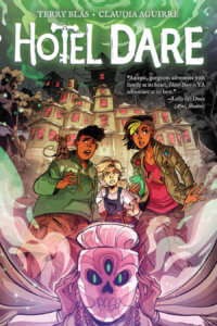 Cover for Hotel Dare Claudia Aguirre (Artist), Terry Blas (Writer) KaBOOM! June 5, 2019 - Three young people look around in apprehension while a masked figure holds fingers to their temples