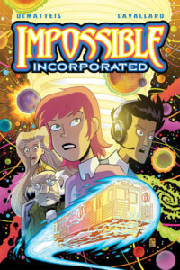 Impossible Inc Cover by Mike Cavallaro. Published by IDW Publishing. June 5, 2019 - Character portraits looking worried against a background of planets and space, with what looks like a subway car rocketing in a blue path of light