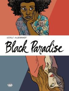 Black Paradise Cover by Veerle Hildebrandt. Written and drawn by Veerle Hildebrandt. Published by Europe Comics. June 12, 2019.
