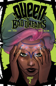Cover for Queen of Bad Dreams #2 - Close up of the pink haired dream figment woman known as Ava