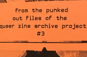 Our Queer Older Siblings Will Guide Us: An Interview with the Queer Zine Archive Project