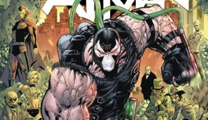 Batman: Rebirth #75 – It's Bane's World, We're Just Living In It!