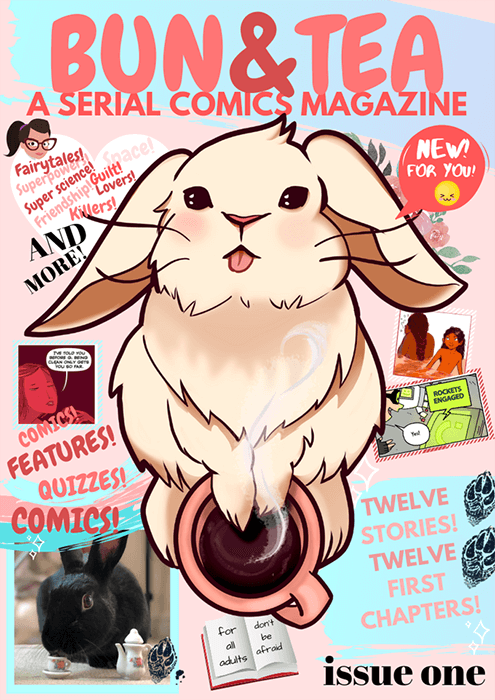 """The cover to Bun & Tea #1. A bunny with a cup of tea and its tongue poked out stares up at the camera, with the logo floating above his head. The cover is reminiscent of the loud, excited, teen magazines you can find at grocery store checkouts (with the quiz ads, but without the sexim). Bun & Tea #1; Claire Napier, Megan Purdy, Christina """"Steenz"""" Stewart; 2019. Bunny mascot by Raquel Kusiak."""