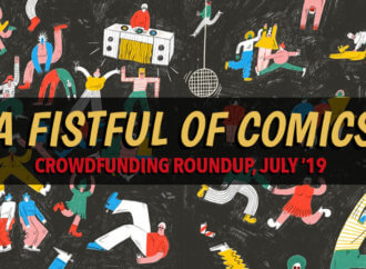 A Fistful of Comics: Crowdfunding Roundup July '19