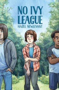 Cover for No Ivy League, Hazel Newlevant (writer and artist), Roar (Lion Forge), August 21, 2019 - The main character stands awkwardly between two male presenting characters. A forest is in the background