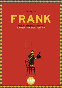 Frank Cover by Ximo Abadía, Europe Comics - Against a solid red background, a cartoon of a man in uniform standing on a chair, holding up a blank sign and a hobby-horse with a donkey's head