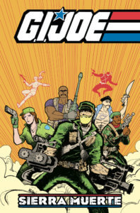 Cover for GI Joe: Sierra Muerte TPB. IDW Publishing - The team in an action pose, brandishing various weapons