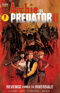 Cover of Archie vs Predator 2: Revenge Comes to Riverdale #1 Rick Burchett with Rosario Tito Peṅa, Derek Charm, Francesco Francavilla, Robert Hack with Kelly Fitzpatrick, Dan Parent, Billy Tucci with Wes Hartman (Covers); Alex di Campi (Story); Kelly Fitzpatrick (Coloring); Robert Hack (Line Art); Jack Morelli (Line Art) C Archie Comics/Dark Horse Comics July 24th, 2019 - Archie, Veronica, and Betty pose holding weapons, with the Predator looming behind them
