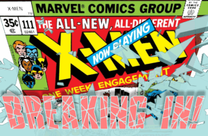 Breaking In! With Uncanny X-Men #111