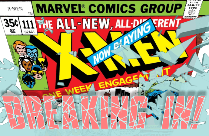 Breaking In! With Uncanny X-Men #111