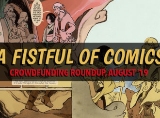 A Fistful of Comics: Crowdfunding Roundup, August '19