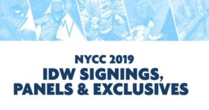 Logo for NYCC 2019, with several IDW covers featured, subtitled: IDW Signings, Panels & Exclusives