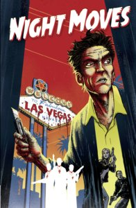Night Moves TPB Cover. IDW Publishing. September 2019. - A man holds up a switchblade with a sign saying Welcome to Las Vegas in the background