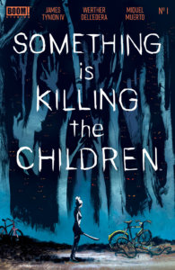 Cover for Something is Killing the Children #1 - Werther Dell'Edera (artist), Andworld Design (letterer), Miquel Muerto (colorist), James Tynion IV (writer) BOOM! Studios September 4, 2019 - A figure stands in a forest holding a machete, looking at an abandoned bike