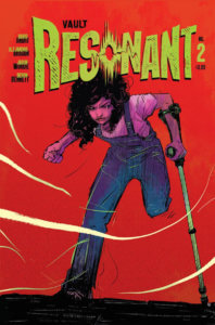 Cover for Resonant #2 - David Andry (writer), Alejandro Aragon (artist), Deron Bennett (letterer), Jason Wordie (colorist) August 28, 2019 - A girl with dark curly hair, wearing overalls, stares forward determinedly. She is missing her left leg just above the knee and uses a crutch, but she looks like she's ready to fight