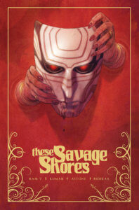 "Hands hold an ominous white mask against a red background with gold lettering that reads ""These Savage Shores"""