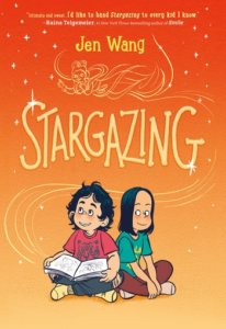 Stargazing by Jen Wang and Lark Pien, First Second Publishing, September 10, 2019