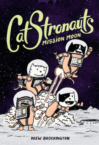 CatStronauts Mission Moon cover by Drew Brockington via Little Brown Young Readers