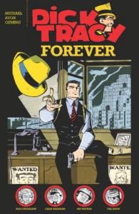 Cover for Dick Tracy Forever. IDW Publishing October 2019 - Dick Tracy tosses his yellow hat at the viewer