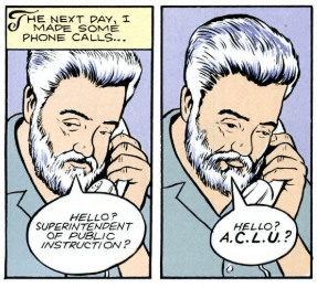 "Two panels from God's Country. Panel 1: Zingarelli narrates, ""The next day, I made some phone callls..."" and says, ""Hello? Superintendent of public education?"" Panel 2: Zingarelli says, ""Hello? A.C.L.U.?"""