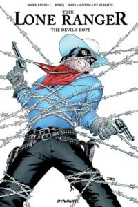 Cover for The Lone Ranger: The Devil's Rope TPG - John Cassaday (cover), Hassan Otsmane-Elhaou (letters), Bob Q (colors and art), Mark Russell (writing), Jose Villarubia (cover colors) - September 18th, 2019 Dynamite Comics - The Lone Ranger, dressed in cowboy clothes and a domino mask, wields two guns while trying to escape a tangle of barbed wire