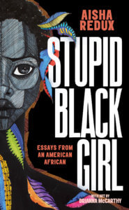 """A drawing of a Black woman with the text """"Stupid Black Girl"""" in large white letters"""