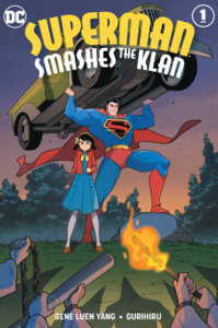 Cover for Superman Smashes the Klan #1 - Janice Chiang (letters), Gurihiru (art and cover), Gene Luen Yang (writer) - Superman lifting a car while protecting a young girl from a torch wielding mob