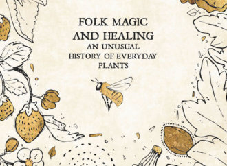 Folk Magic and Healing: A Treasure Trove of Botanical Folklore