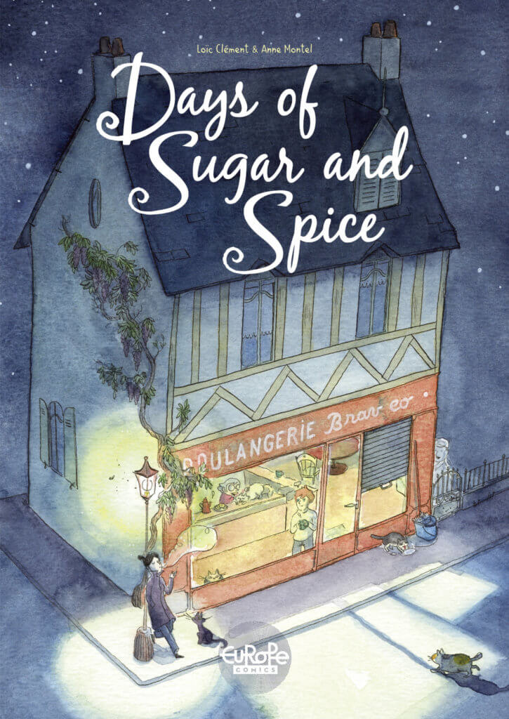 Days of Sugar and Spice Cover. Loïc Clément and Anne Montel, Europe Comics. November 2019.