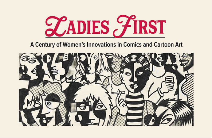 Edited version of the Ladies First exhibit poster, Billy Ireland Cartoon Library & Museum, 2019